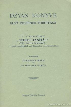 H. P. Blavatsky - Dzyan könyve első részének forditása [antikvár]