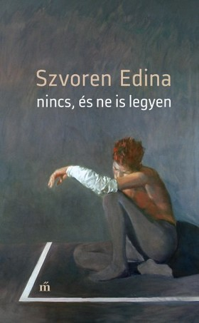 Szvoren Edina - Nincs, és ne is legyen [eKönyv: epub, mobi]