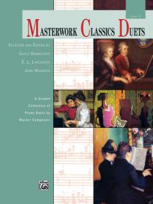 KOWALCHYK; LANCASTER; MAGRATH - MASTERWORK CLASSIC DUETS - LEVEL 4 - A GRADED COLLECTION OF PIANO DUETS BY MASTER COMPOSERS