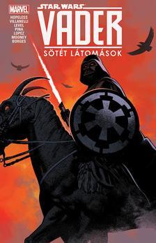 Dennis Hopeless - Star Wars: Vader - Sötét látomások (képregény)