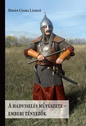 Hidán Csaba László - A HADVISELÉS MŰVÉSZETE - EMBERI TÉNYEZŐK
