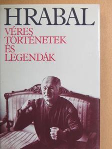 Bohumil Hrabal - Véres történetek és legendák [antikvár]