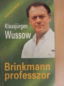 Klausjürgen Wussow - Brinkmann professzor [antikvár]