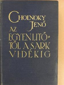 Dr. Cholnoky Jenő - Az Egyenlítőtől a sarkvidékig [antikvár]