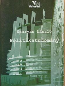Szarvas László - Politikatudomány [antikvár]