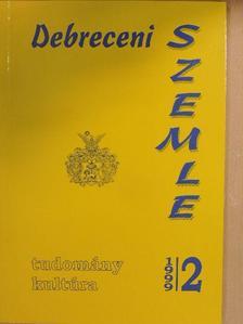 Bencze Gyula - Debreceni Szemle 1999. június [antikvár]