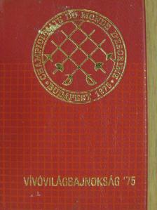 Kozák Mihály - Vívóvilágbajnokság '75 (minikönyv) (számozott) [antikvár]