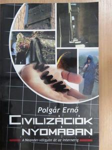 Polgár Ernő - Civilizációk nyomában (dedikált példány) [antikvár]