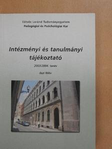 Hunyadi György - Intézményi és tanulmányi tájékoztató 2003/2004. tanév őszi félév [antikvár]