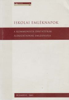 Fenyo D. György - A kommunista diktatúrák áldozatainak emléknapja [antikvár]