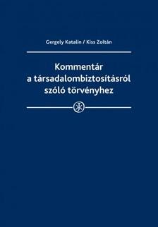 Dr. Kiss Zoltán Dr. Gergely Katalin, - Kommentár a társadalombiztosításról szóló törvényhez [eKönyv: epub, mobi]