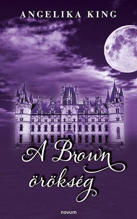 Angelika King - A Brown örökség