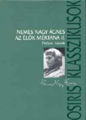 Nemes Nagy Ágnes - AZ ÉLŐK MÉRTANA I-II. - PRÓZAI ÍRÁSOK