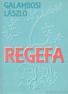 Galambosi László - Regefa [antikvár]