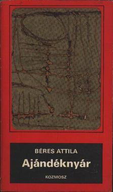 Béres Attila - Ajándéknyár [antikvár]