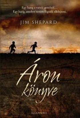 Jim Shepard - Áron könyve