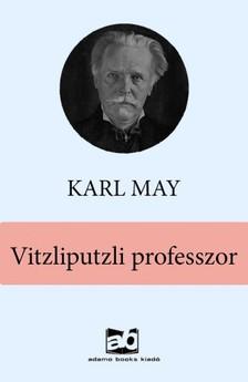 Karl May - Vitzliputzli professzor [eKönyv: epub, mobi]