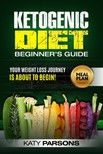 Parsons Katy - Ketogenic Diet Beginner's Guide [eKönyv: epub, mobi]
