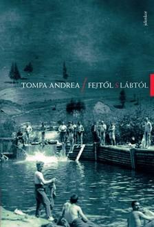 Tompa Andrea - Fejtől s lábtól [eKönyv: epub, mobi]