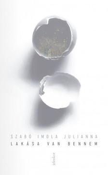 Szabó Imola Julianna - Lakása van bennem [eKönyv: epub, mobi]