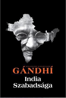 Móhandász Karamcsand Gandhi - India szabadsága - Hind Swaraj
