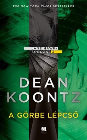 Dean R. Koontz - A görbe lépcső - Jane Hawk#3 [eKönyv: epub, mobi]