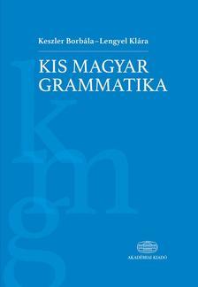 Keszler Borbála-Lengyel Klára - Kis magyar grammatika