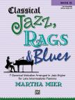 MIER, MARTHA - JAZZ, RAGS & BLUES - BOOK 4 - 7 CLASSICAL MELODIES ARRANGED IN JAZZ STYLES - LATE INTERMEDIATE PIANO