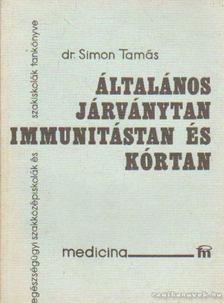 Simon Tamás - Általános járványtan, immunitástan és kórtan [antikvár]