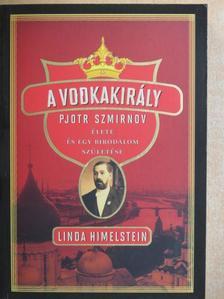 Linda Himelstein - A Vodkakirály [antikvár]