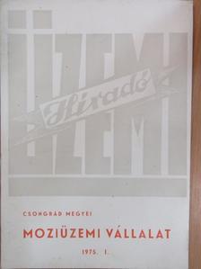 Dr. Sallai Lázár - Csongrád megyei Moziüzemi Vállalat Üzemi Híradó 1975/I. [antikvár]