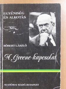 Róbert László - A Greene-kapcsolat [antikvár]
