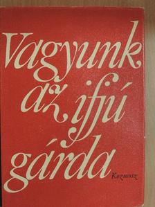 Bárd Imre - Vagyunk az ifjú gárda [antikvár]