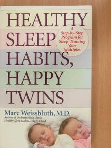 Marc Weissbluth - Healthy sleep habits, happy twins [antikvár]