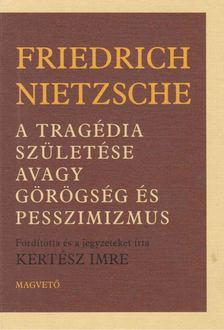 Friedrich Nietzsche - A tragédia születése avagy görögség és pesszimizmus [antikvár]