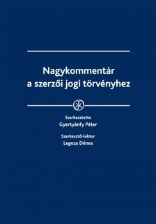 (szerk.) Gyertyánfy Péter - Nagykommentár a szerzői jogi törvényhez (Második, átdolgozott kiadás) [eKönyv: epub, mobi]