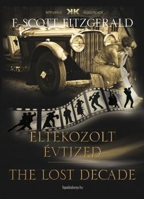 F. Scott Fitzgerald - Eltékozolt évtized - The lost decade [eKönyv: epub, mobi]