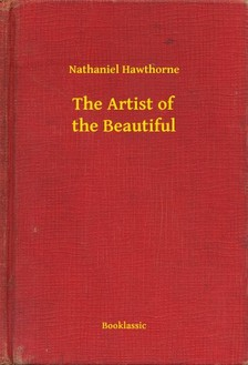 Nathaniel Hawthorne - The Artist of the Beautiful [eKönyv: epub, mobi]