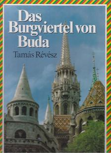 RÉVÉSZ TAMÁS - Das Burgviertel von Buda [antikvár]