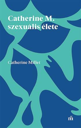 MILLET, CATHERINE - Catherine M. szexuális élete