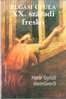 Rugási Gyula - XX. századi freskó [antikvár]