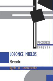 Losoncz Miklós - BREXIT - UGRÁS AZ ISMERETLENBE