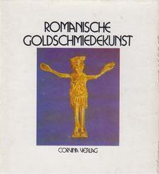 Kovács Éva - Romanische Goldschmiedekunst in Ungarn [antikvár]