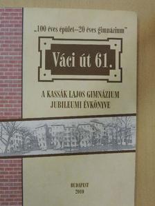 Basa Mária - Váci út 61. - A Kassák Lajos Gimnázium jubileumi évkönyve [antikvár]