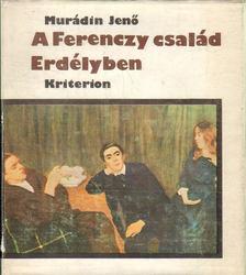 Murádin Jenő - A Ferenczy család Erdélyben [antikvár]