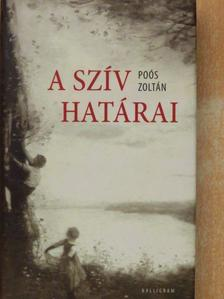 Poós Zoltán - A szív határai [antikvár]