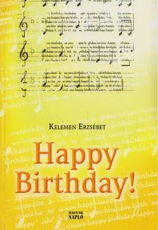 Kelemen Erzsébet - Happy Birthday! [antikvár]