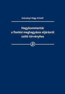 Kristóf Dr. Szécsényi-Nagy - Nagykommentár afizetésimeghagyásoseljárásról szólótörvényhez [eKönyv: epub, mobi]