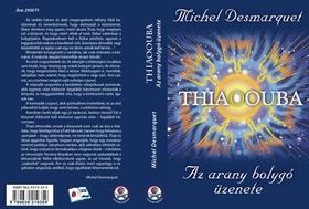 Desmarquet, Michel - THIAOOUBA - Az arany bolygó üzenete