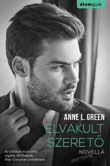 Anne L. Green - Elvakult szerető [eKönyv: epub, mobi]